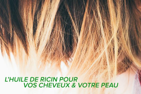 Lhuile De Ricin Nourrissez En Profondeur Vos Cheveux Et